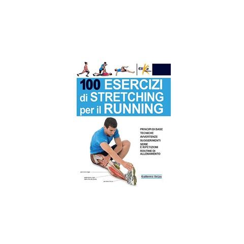 LIBRO 100 ESERCIZI DI STRETCHING PER IL RUNNING ELIKA